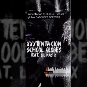 Xxxtentacion - School Globes Ft. Lil Nas X